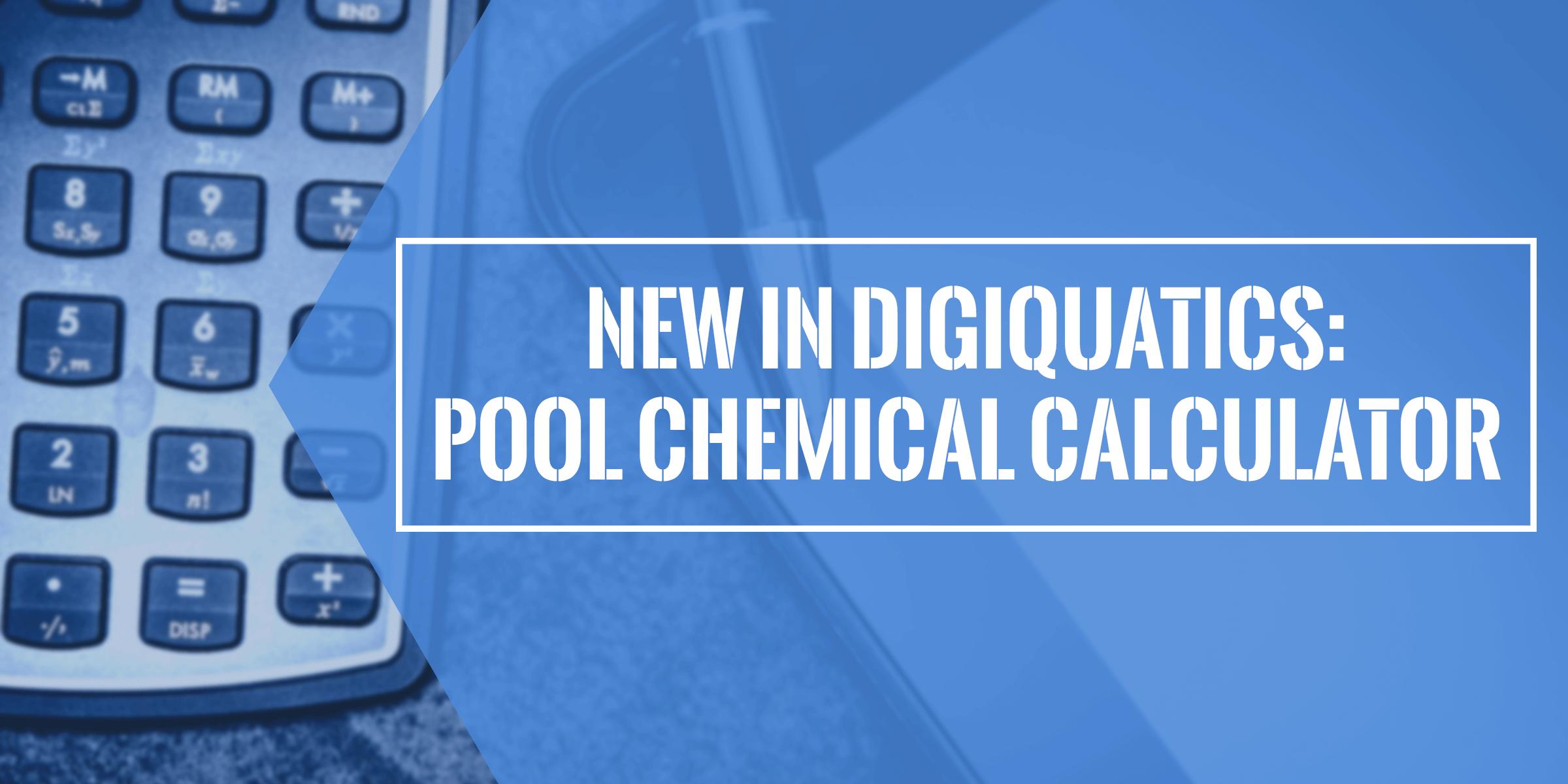 New In Digiquatics Pool Chemical Calculator